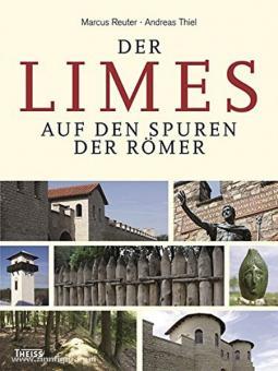 Thiel, A./Reuter, M.: Limes. Auf den Spuren der Römer