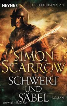 Scarrow, S.: Schwert und Säbel
