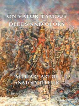 On Valor, famous Deeds and Glory. Military Art of Anatoly Telenik
