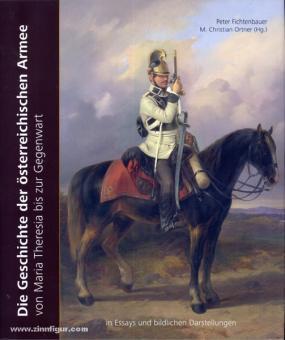 Ortner, Christian. (Hrsg.)/Fichtenbauer, Peter: Die Geschichte der österreichischen Armee von Maria Theresia bis zur Gegenwart