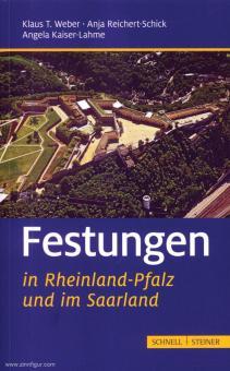 Eberle, I./Kaiser-Lahme, A./Reichert-Schick, A. u.a.: Festungen in Rheinland-Pfalz und im Saarland
