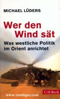 Lüders, M.: Wer den Wind sät. Was westliche Politik im Orient anrichtet