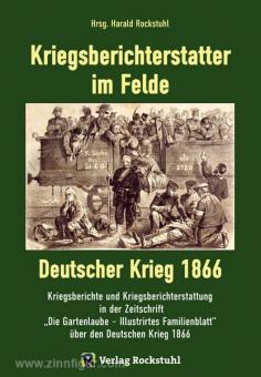 Rockstuhl, H. (Hrsg.): Kriegsberichterstatter im Felde. Deutscher Krieg 1866