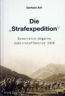 """Artl, G.: Die """"Strafexpedition"""". Österreich-Ungarns Südtiroloffensive 1916"""