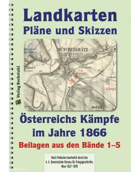 Rockstuhl, H. (Hrsg.): Landkarten, Pläne und Skizzen. Österreichs Kämpfe im Jahre 1866. Beilagen aus den Bänden 1-5