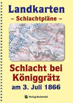 Rockstuhl, H. (Hrsg.): Landkarten - Schlachtpläne. Schlacht bei Königgrätz am 3. Juli 1866