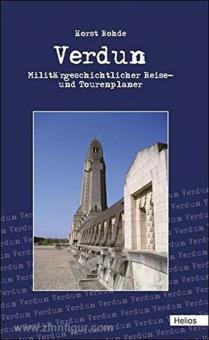 Rohde, H.: Verdun. Militärgeschichtlicher Reise- und Tourenplaner