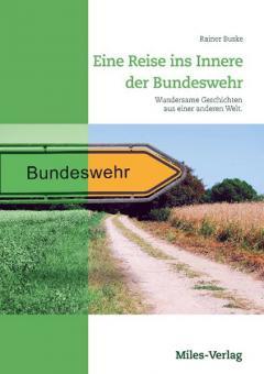 Buske, R.: Eine Reise ins Innere der Bundeswehr. Wundersame Geschichten aus einer anderen Welt