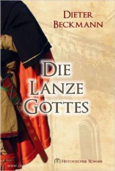 Beckmann, D.: Die Lanze Gottes. Historischer Roman