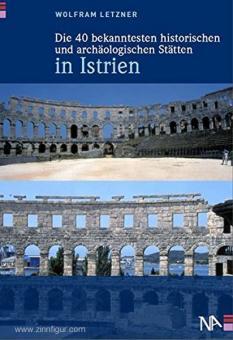 Letzner, W.: Die 40 bekanntesten historischen und archäologischen Stätten in Istrien