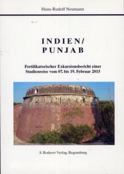 Neumann, H.-R.: Indien / Punjab. Fortifikatorischer Exkursionsbericht einer Studienreise vom 07. bis 19. Februar 2015
