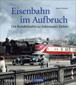 Schricker, Peter: Eisenbahn im Aufbruch. Die Bundesbahn zu Adenauers Zeiten