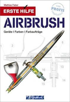 Faber, M.: Erste Hilfe. Airbrush. Geräte - Farben - Farbaufträge