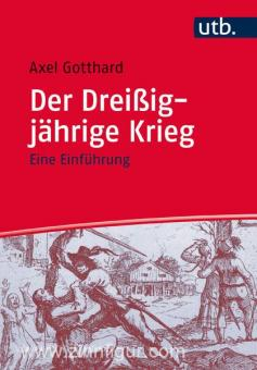 Gorrhard, A.: Der Dreißigjährige Krieg. Eine Einführung
