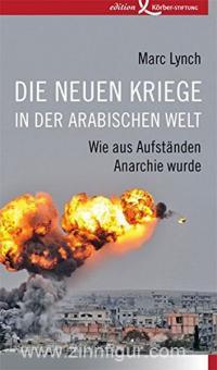 Lynch, M.: Die neuen Kriege in der arabischen Welt. Wie aus Aufständen Anarchie wurde