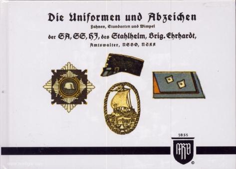 Ruhl, M.: Die Uniformen und Abzeichen der SA, SS, HJ des Stahlhelm und Brigade Ehrhardt