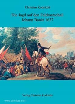 Koderitzki, C.: Die Jagd auf den Feldmarschall Johann Baner 1637