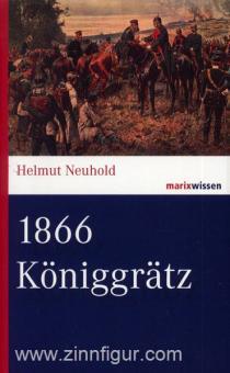 Neuhold, H.: 1866. Königgrätz