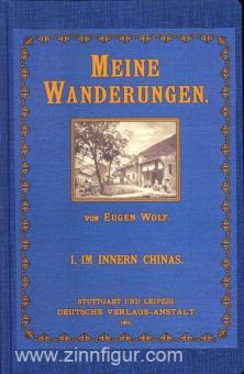 Wolf, E.: Meine Wanderungen. Band 1: Im Inneren Chinas