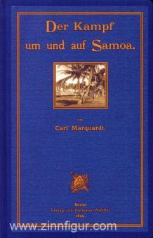 Marquardt, C.: Der Kampf um und auf Samoa. Ausführlich dargestellt unter Benutzung amtlichen Materials