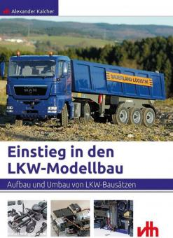 Kalcher, A.: Einstieg in den Lkw-Modellbau. Aufbau und Umbau von Lkw-Bausätzen