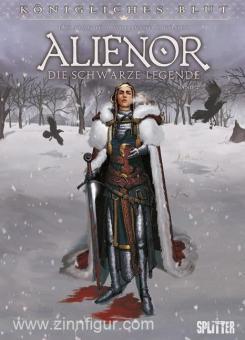 Delalande, A./Mogavino, S./Gomez, C.: Königliches Blut. Band 2: Alienor - Die schwarze Legende