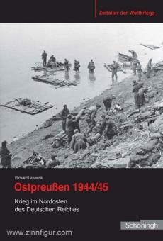 Lakowski, R.: Ostpreußen 1944/45. Krieg im Nordosten des Deutschen Reiches