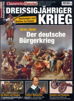 Clausewitz. Das Magazin für Militärgeschichte. Spezial 13: Dreissigjähriger Krieg