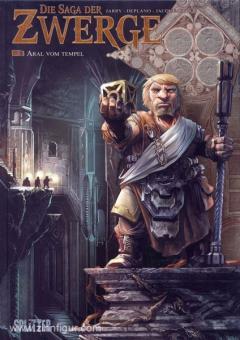 Jarry, N. (Text)/Deplano, P. (Illustr.): Die Saga der Zwerge. Band 3: Aral vom Tempel