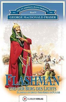 MacDonald Fraser, G.: Die Flashman-Manuskripte. Band 9: Flashman und der Berg des Lichts. Flashman im 1. Sikh-Krieg 1845-46