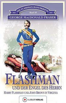 MacDonald Fraser, G.: Die Flashman-Manuskripte. Band 10: Flashman und der Engel des Herrn. Harry Flashman und John Brown in Virginia