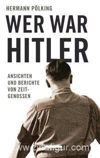 Pölking, H.: Wer war Hitler?