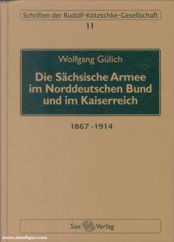 Gülich, W.: Die Sächsische Armee zur Zeit des Norddeutschen Bundes und im Kaiserreich