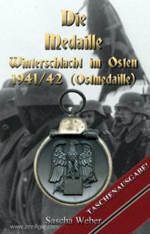 Weber, S.: Die Medaille Winterschlacht im Osten 1941/42 (Ostmedaille)