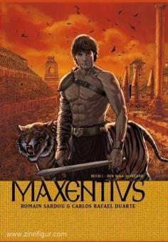 Sardou, R./Duarte, C. R.: Maxentius. Band 1: Der Nika-Aufstand