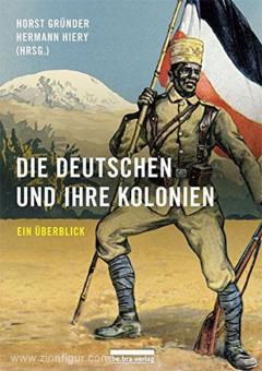 Gründer, H./Hiery, H. (Hrsg.): Die Deutschen und ihre Kolonien. Ein Überblick