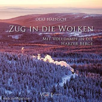 Haensch, O.: Zug in die Wolken. Mit Volldampf in die Harzer Berge
