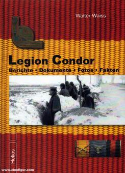 Waiss, W./Milanovic, R.: Legion Condor. Berichte - Dokumente - Fotos - Fakten. Band 3