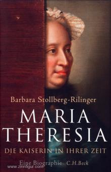 Stollberg-Rilinger, B.: Maria Theresia. Die Kaiserin in ihrer Zeit