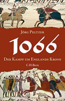 Peltzer, Jörg: 1066. Der Kampf um Englands Krone