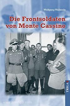 Wallenda, W.: Die Frontsoldaten von Monte Cassino. Ein Soldat wider Willen erzählt
