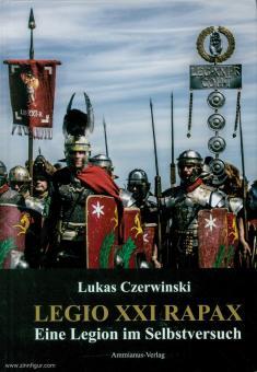 Czerwinski, L.: Legio Rapax. Eine Legion im Selbstversuch