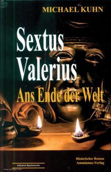Kuhn, Michael: Sextus Valerius. Band 2: Ans Ende der Welt