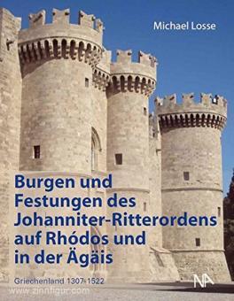 Losse, M.: Burgen und Festungen des Johanniter-Ritterordens auf Rhodos und in der Ägäis. Griechenland 1307-1522