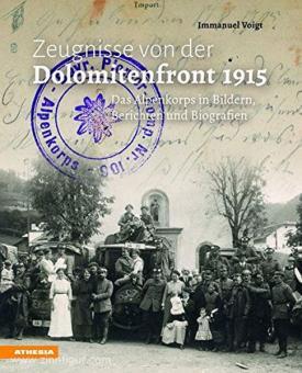 Voigt, I.: Zeugnisse von der Dolomitenfront 1915. Das Alpenkorps in Bildern , Berichten und Biografien