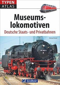 Dostal, M.: Typenatlas. Museumslokomotiven. Deutsche Staats- und Privatbahnen