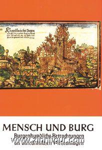 Kunstmann, H.: Mensch und Burg. Burgenkundliche Betrachtungen an ostfränkischen Wehranlagen