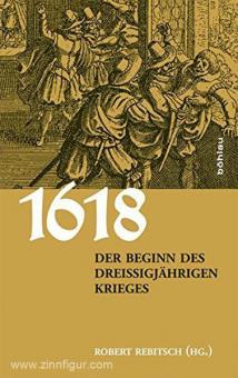 Rebitsch, R. (Hrsg.): 1618. Der Beginn des Dreißigjährigen Krieges