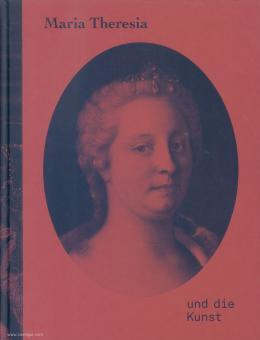 Rollig, Stella/Lechner, Georg (Hrsg.): Maria Theresia und die Kunst