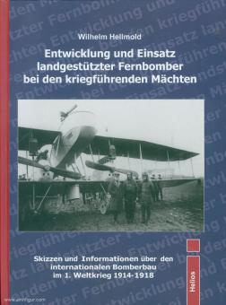 Hellmold, W.: Entwicklung und Einsatz landgestützter Fernbomber bei den kriegführenden Mächten. Skizzen und Informationen über den internationalen Bomberbau im 1. Weltkrieg 1914-1918
